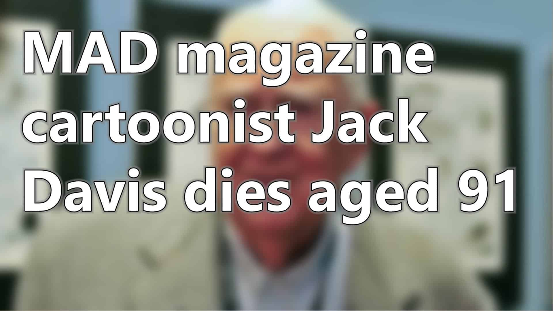MAD magazine cartoonist Jack Davis dies aged 91 | Short News 20