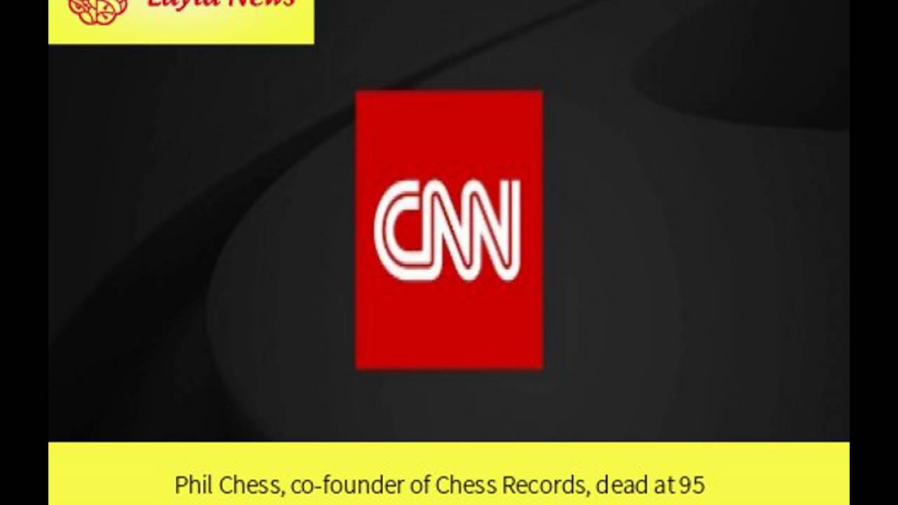Phil Chess, co-founder of Chess Records, dead at 95 |  By : CNN 25